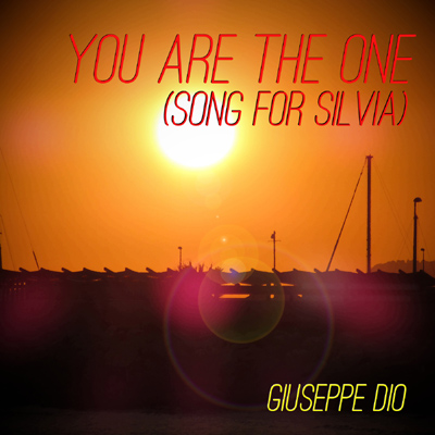 Giuseppe Dio, You Are The One (Song for Silvia)