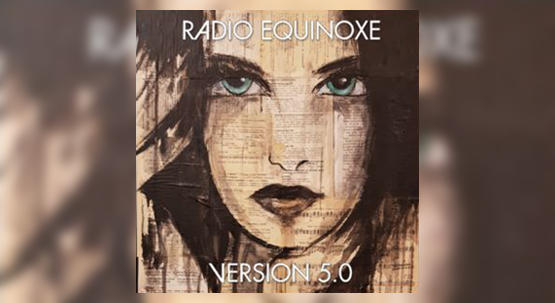 Radio Equinoxe Version 5.0 available now on CD